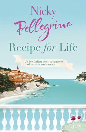 Nicky_pellegrino_recipe_for_life