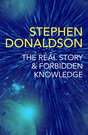 Stephen_donaldson_the_%e2%80%8breal_story___forbidden_knowledge