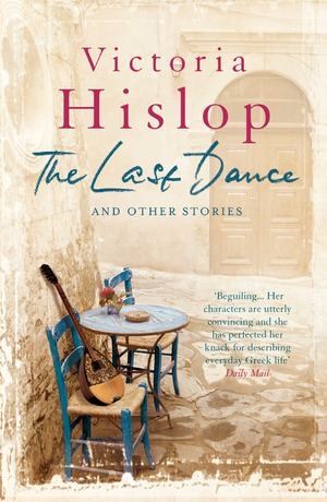 Victoria_hislop_the_last_dance_and_other_stories