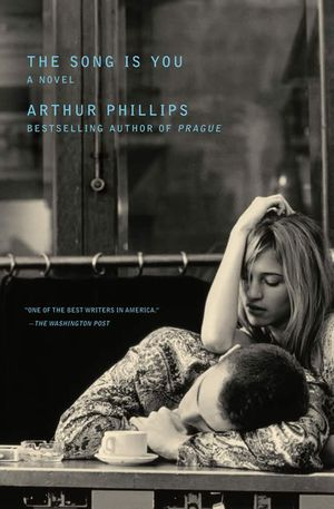 Arthur_phillips_the_song_is_you
