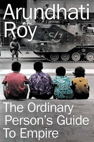 Arundhati_roy__an_ordinary_person's_guide_to_empire