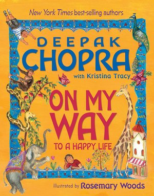 Deepak_chopra_%c2%b7_kristina_tracy_on_%e2%80%8bmy_way_to_a_happy_life