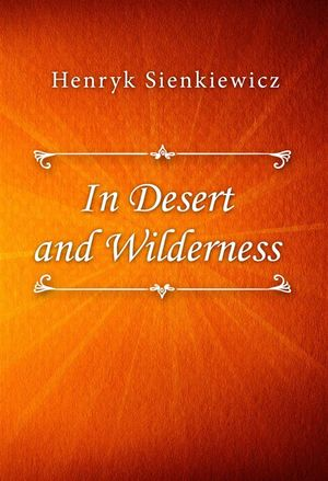 Henryk_sienkiewicz_in_%e2%80%8bdesert_and_wilderness