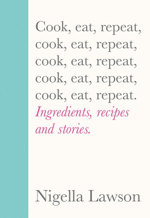 Nigella_lawson_cook__%e2%80%8beat__repeat__ingredients__recipes_and_stories