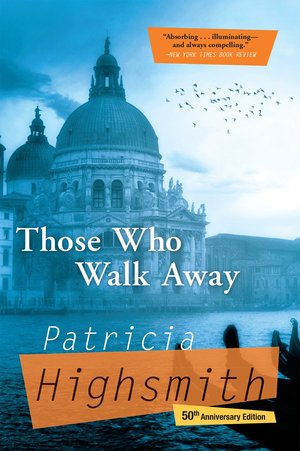 Patricia_highsmith_those_%e2%80%8bwho_walk_away