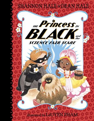 Shannon_hale_%c2%b7_dean_hale_the_%e2%80%8bprincess_in_black_and_the_science_fair_scare